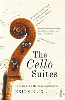 Book The Cello Suites: In Search of a Baroque Masterpiece