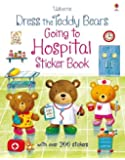 Dress the Teddy Bears Going to Hospital (Dress the Teddy Bears Sticker) (Dress the Teddy Bears Sticker Books)