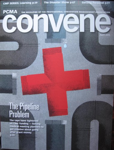 PCMA-Convene (April 2012) (The Magazine of the Professional Convention Management Association)