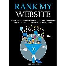 RANK MY WEBSITE 2016  (3 in 1 Bundle): SOCIAL MEDIA SEO BACKLINKING - KEYWORD RESEARCH FOR SEO AFFILIATE - RANKING YOUTUBE VIDEOS