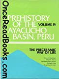 Prehistory of the Ayacucho Basin, Peru Vol. IV : The Preceramic Way of Life, MacNeish, Richard S. and Cook, Angel Garcia, 0472049674