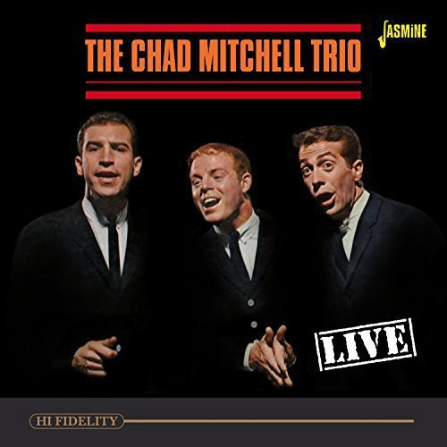 Live [ORIGINAL RECORDINGS REMASTERED] by The Chad Mitchell Trio