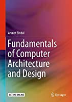 Fundamentals of Computer Architecture and Design Front Cover