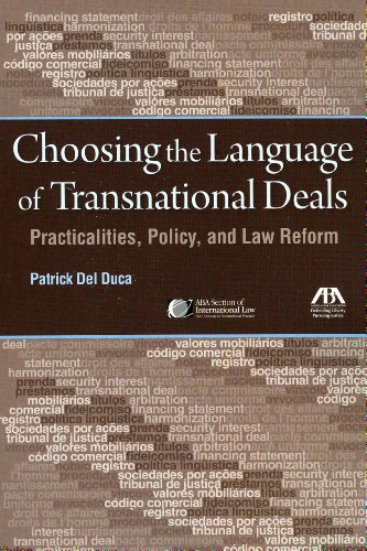 Choosing the Language of Transnational Deals: Practicalities, Policy, and Law Reform by American Bar Association
