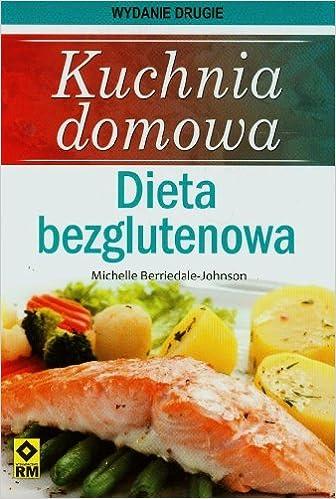 Kuchnia Domowa Dieta Bezglutenowa Amazoncouk Michelle