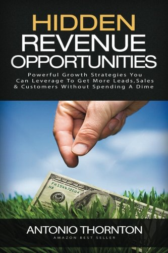 Download Hidden Revenue Opportunities (HiRO): Powerful Growth Strategies You Can Leverage to Get More Leads, Sales & Customers Without Spending a Dime pdf