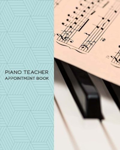 Piano Teacher Appointment Book: Daily Appointment Book Planner/Organizer. 8