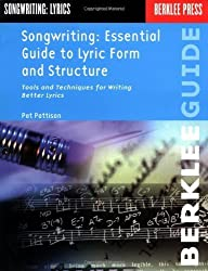 Essential Guide to Lyric Form and Structure: Tools and Techniques for Writing Better Lyrics by Pat Pattison (1991) Paperback