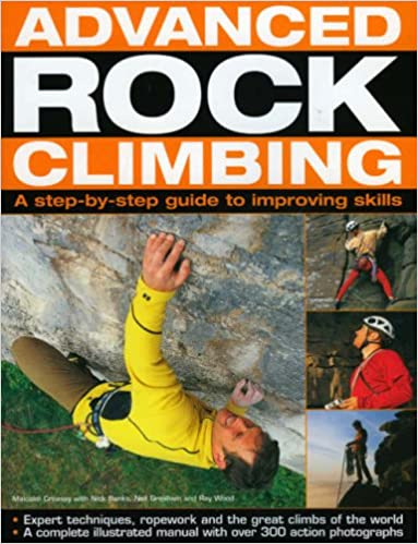 Advanced Rock Climbing Expert Skills and Techniques