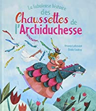 La fabuleuse histoire des Chaussettes de l'Archiduchesse par Orianne Lallemand