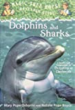img - for Dolphins and Sharks: A Nonfiction Companion to Dolphins at Daybreak (Magic Tree House Research Guide) book / textbook / text book