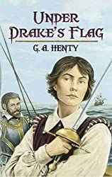 Under Drake's Flag: A Tale of the Spanish Main (Dover Children's Classics)