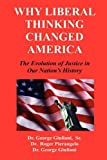 Why Liberal Thinking Changed America, George Giuliani Sr. and Roger Pierangelo, 0578038412
