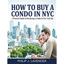 How To Buy A Condo In NYC: A practical guide to purchasing a condo in New York City
