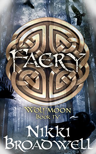 Book: Faery - Wolfmoon Book IV by Nikki Broadwell