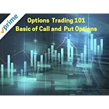Options Trading 101 - Basic of Call and Put Options