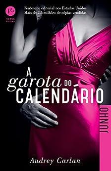 A garota do calendário: Junho (Portuguese Edition) by [Carlan, Audrey]
