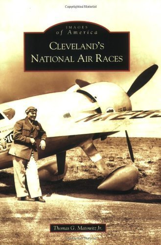 Cleveland's National Air Races (OH) (Images of America) by Thomas G. Matowitz Jr. - Shopping Cleveland Oh