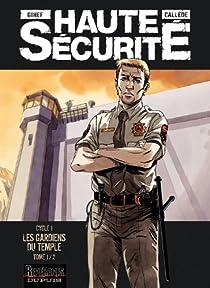 Haute sécurité : Les gardiens du temple : Tome 1 par Gihef