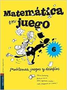 MATEMATICA 6º EN JUEGO: Guibourg/Lanz: 9789876420235: Amazon.com