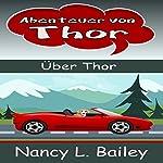 Abenteuer von Thor: Über Thor [Thor's Adventure: About Thor] | Nancy L Bailey