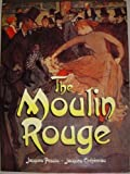 The Moulin Rouge by Jacques Pessis (1990-08-03)