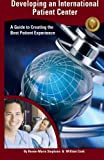 Developing an International Patient Center: A Guide to Creating the Best Patient Experience