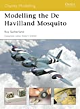 Modelling the de Havilland Mosquito, Roy Sutherland, 1841767654