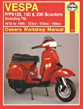 Vespa P / PX 125, 150 & 200 Scooters (Including T5) 1978 to 1995 (Haynes Motorcycle Repair Manuals)