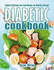 Diabetic Cookbook: Simple & Delicious Low-Carb Recipes for Healthy Lifestyle