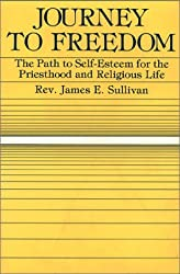 Journey to Freedom: The Path to Self-Esteem for the Priesthood and Religious Life