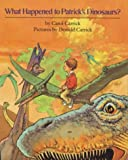 What Happened to Patrick's Dinosaurs?, Carol Carrick, 0899194060