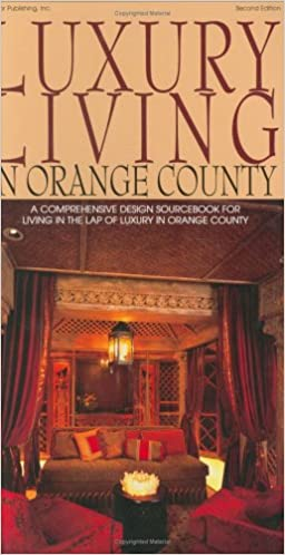 Luxury Living In Orange County Decor Publishing Inc 9780974919317