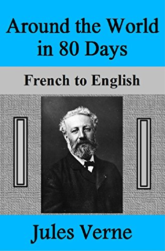Around the World in 80 Days: French to English (English Edition)