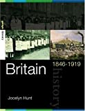 Britian, 1846-1919, Hunt, Jocelyn, 0415257085