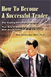How to Become a Successful Trader:The Trading Personality Profile: Your Key to Maximizing Your Profit with Any System, Ned Gandevani, 0595742793