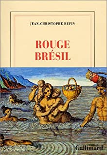 Rouge Brésil, Rufin, Jean-Christophe