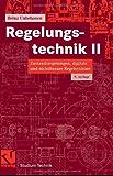 Regelungstechnik II: Zustandsregelungen, digitale und nichtlineare Regelsysteme: 2 (Studium Technik)