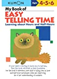 img - for Kumon My Book of Easy Telling Time for Ages 4 - 6 by Marlon Creations book / textbook / text book