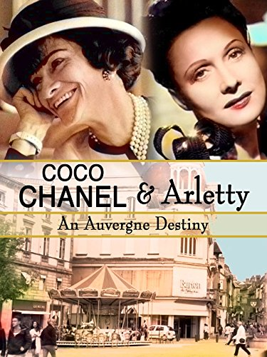 Coco Chanel & Arletty: An Auvergne Destiny (Best Fashion Designer In The World)