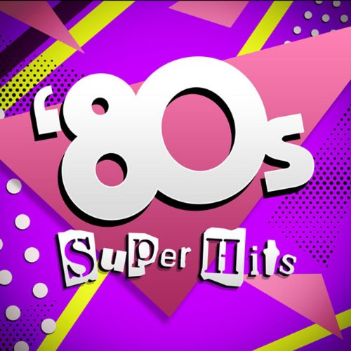 80 s super hits by various artists on amazon music amazon com