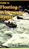 Guide to Floating Whitewater Rivers