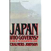 Japan: Who Governs? : The Rise of the Developmental State
