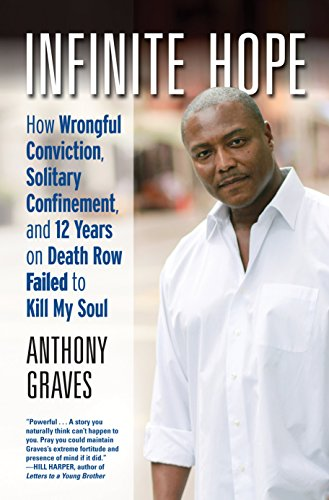 Infinite Hope: How Wrongful Conviction, Solitary Confinement, and 12 Years on Death Row Failed to Kill My Soul cover