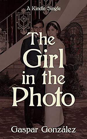 The Girl in the Photo (Kindle (Gonzalez Jersey)
