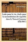 img - for Lutte Pour Le Vin, Etude Pour La Reconstitution Du Vignoble Dans Le Departement de Tarn-Et-Garonne (Savoirs Et Traditions) (French Edition) book / textbook / text book