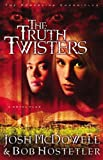 The Truth Twisters, Josh McDowell and Bob Hostetler, 1932587845