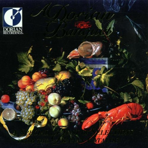Dorian Recordings - A Dorian Banquet: A Special Feast from the Dorian Catalog,  Vol. 6
