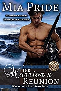 The Warrior's Reunion: A Celtic Historical Romance (Warriors of Eriu Book 4)