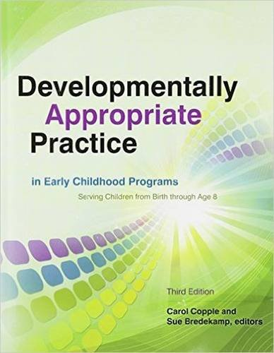 Developmentally Appropriate Practice In Early Childhood Programs Serving Children From Birth Through Age 8